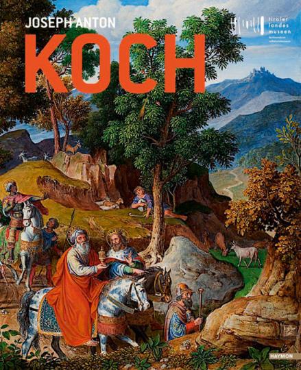 Joseph Anton Koch. Der erste Nazarener?