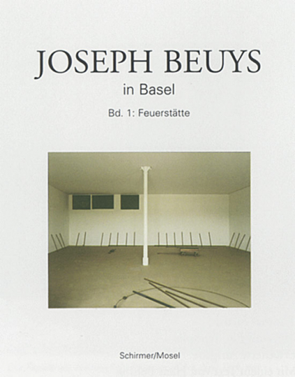 Joseph Beuys in Basel Band I: Feuerstätte