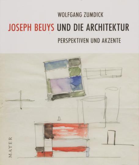 Joseph Beuys und die Architektur. Perspektiven und Akzente.