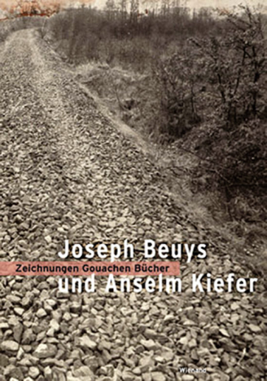Joseph Beuys. Anselm Kiefer. Zeichnungen, Gouachen, Bücher.
