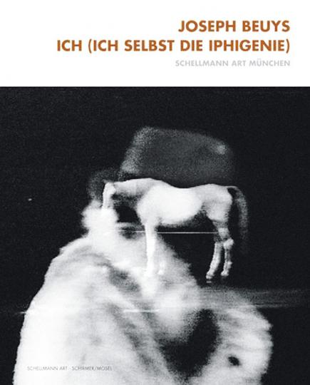 Joseph Beuys. Ich (ich selbst die Iphigenie).