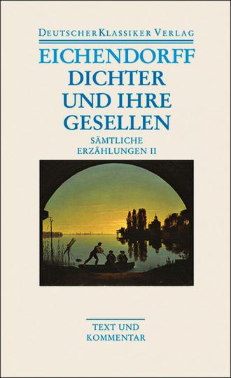 Joseph von Eichendorff - Dichter und ihre Gesellen Sämtliche Erzählungen II. Band 19.