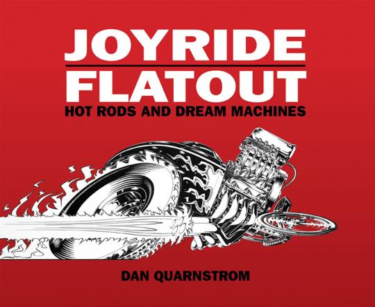 Joyride / Flatout. Hot Rods and Dream Machines.