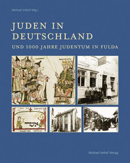 Juden in Deutschland und 1000 Jahre Judentum in Fulda.