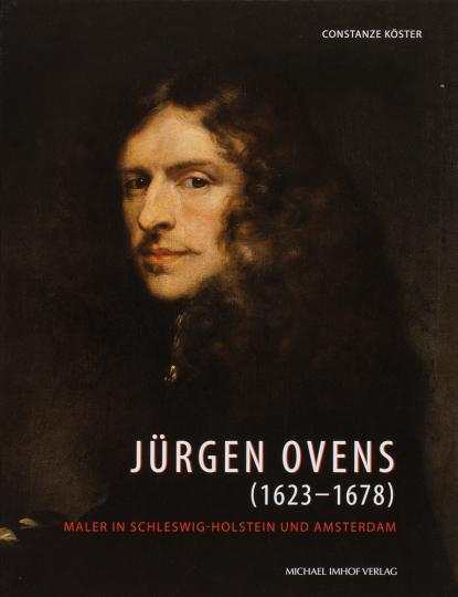 Jürgen Ovens (1623-1678). Maler in Schleswig-Holstein und Amsterdam.
