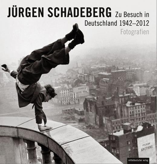 Jürgen Schadeberg. Zu Besuch in Deutschland 1942-2012. Fotografien.