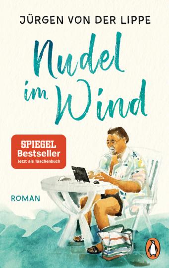 Jürgen von der Lippe. Nudel im Wind. Roman.