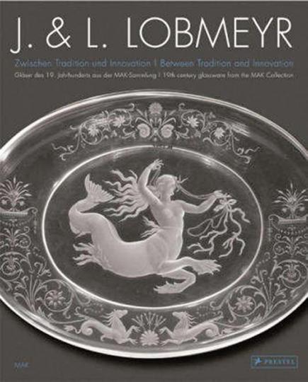 J. & L. Lobmeyr. Zwischen Tradition und Innovation - Gläser des 19. Jh. aus der MAK-Sammlung