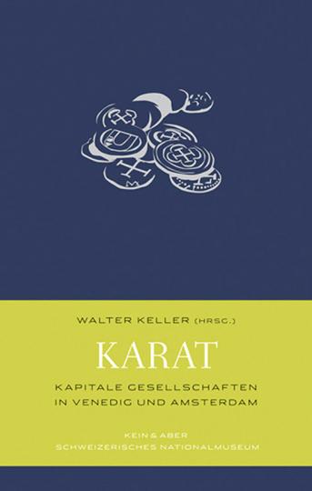 KARAT. Kapitale Gesellschaften in Venedig und Amsterdam.