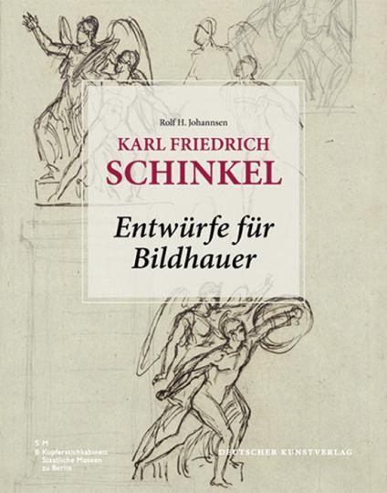 Karl Friedrich Schinkel. Entwürfe für Bildhauer.