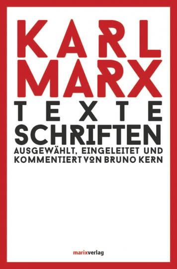 Karl Marx. Texte - Schriften.