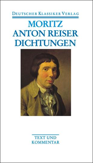 Karl Philipp Moritz - Anton Reiser. Dichtungen und Schriften zur Erfahrungsseelenkunde. Band 8.