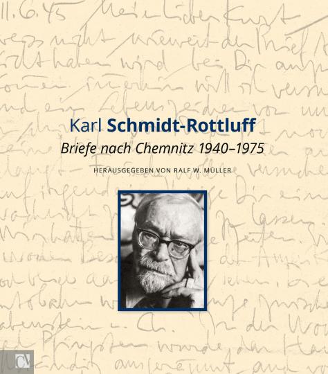 Karl Schmidt-Rottluff. Briefe nach Chemnitz 1940-1975.