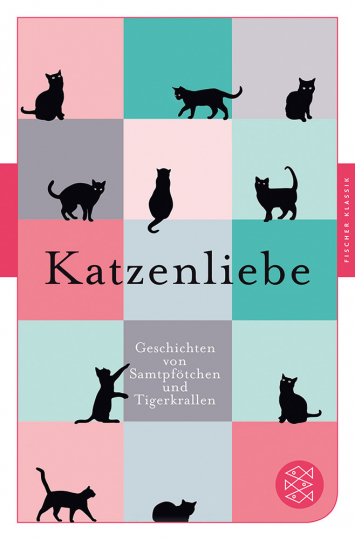 Katzenliebe. Geschichten von Samtpfötchen und Tigerkrallen.