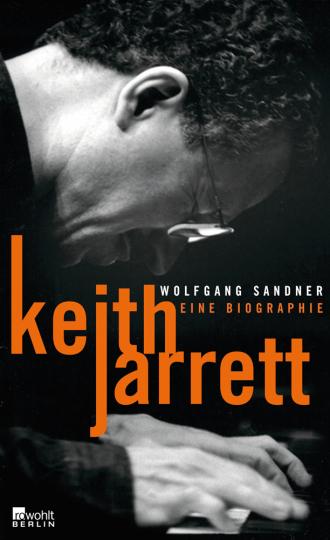 Keith Jarrett. Eine Biographie.