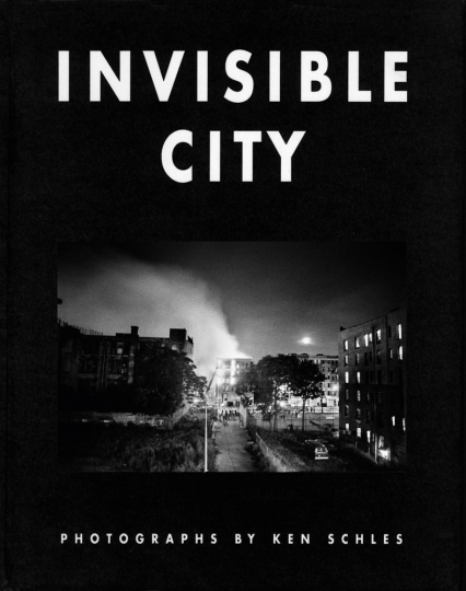 Ken Schles. Invisible City.