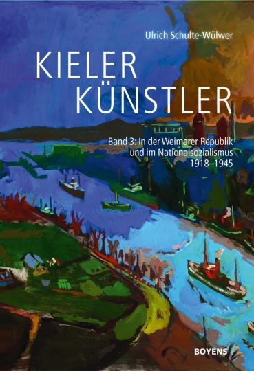 Kieler Künstler. In der Weimarer Republik und im Nationalsozialismus 1918-1945.