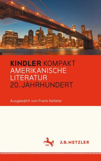 Kindler Kompakt. Amerikanische Literatur, 20. Jahrhundert.