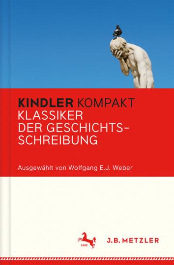 Kindler Kompakt. Klassiker der Geschichtsschreibung.