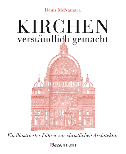 Kirchen, verständlich gemacht. Ein illustrierter Führer zur christlichen Architektur.