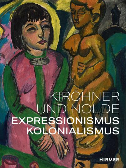 Kirchner und Nolde. Expressionismus. Kolonialismus.