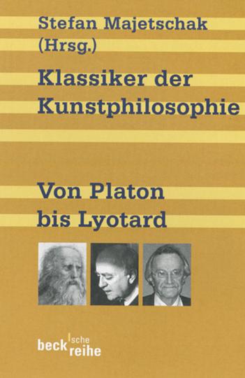 Klassiker der Kunstphilosophie. Von Platon bis Lyotard