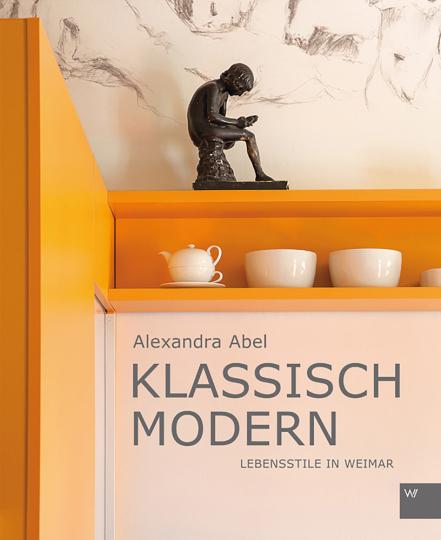 Klassisch Modern. Lebensstile in Weimar.
