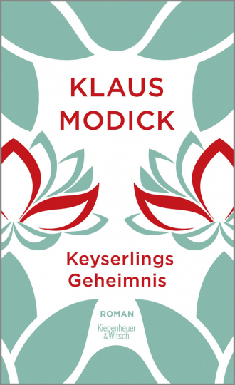 Klaus Modick. Keyserlings Geheimnis. Roman.