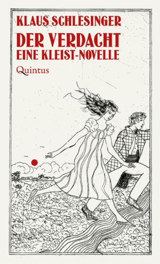Klaus Schlesinger. Der Verdacht. Eine Kleist-Novelle.