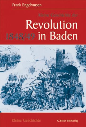 Kleine Geschichte der Revolution 1848/49 in Baden
