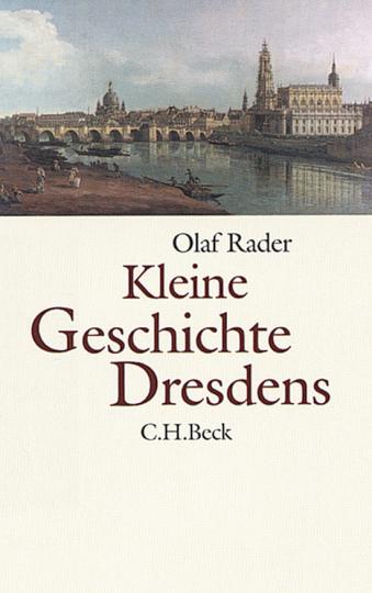 Kleine Geschichte Dresdens.