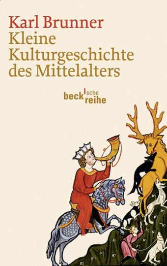 Kleine Kulturgeschichte des Mittelalters.