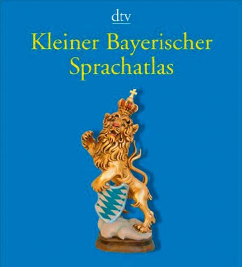 Kleiner bayerischer Sprachatlas. Die Vielfalt der Sprachlandschaften in Bayern.