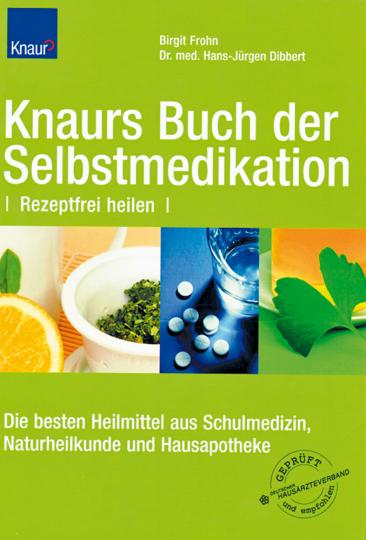 Knaurs Buch der Selbstmedikation - Heilen ohne Rezept