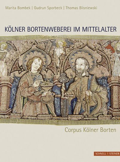 Kölner Bortenweberei im Mittelalter. Corpus Kölner Borten.