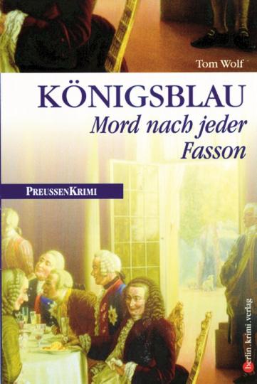 Königsblau - Mord nach jeder Fasson