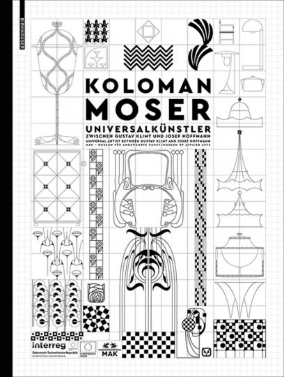 Koloman Moser. Universalkünstler zwischen Gustav Klimt und Josef Hoffmann.