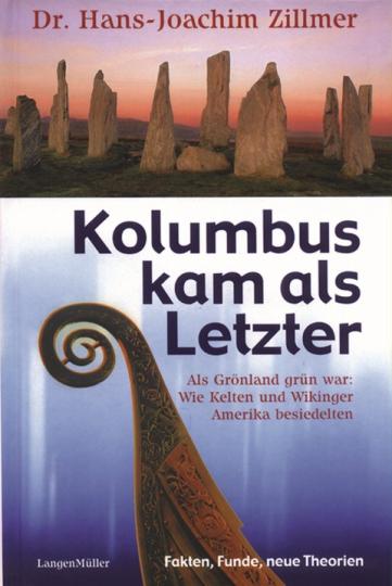 Kolumbus kam als Letzter - Wie Kelten und Wikinger Amerika besiedelten