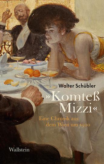 »Komteß Mizzi«. Eine Chronik aus dem Wien um 1900.