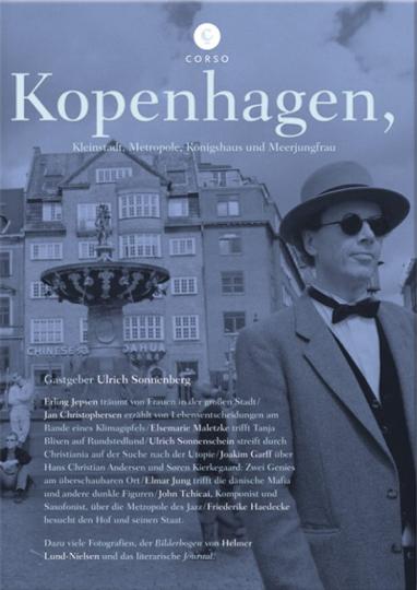 Kopenhagen, Kleinstadt, Metropole, Königshaus und Meerjungfrau.