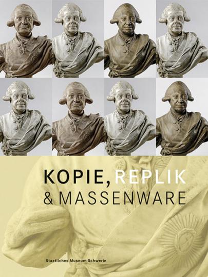 Kopie, Replik und Massenware. Bildung und Propaganda in der bildenden Kunst.