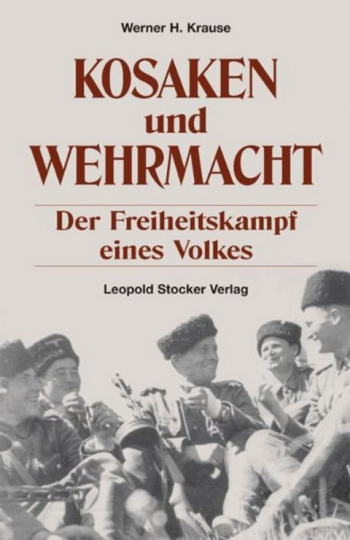 Kosaken und Wehrmacht - Der Freiheitskampf eines Volkes.