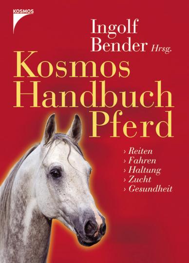 Kosmos Handbuch Pferd. Reiten. Fahren. Haltung. Zucht. Gesundheit.