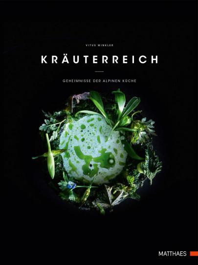 Kräuterreich. Geheimnisse der alpinen Küche.