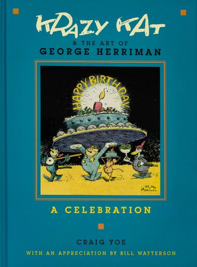 Krazy Kat and the Art of George Herriman. Krazy Cat und die Kunst George Herrimans. Eine Hommage.