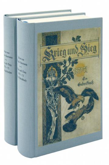 Krieg und Sieg 1870-1871 - Kulturgeschichte und Gedenkbuch 2 Bände - Limitierte und numerierte Ausgabe