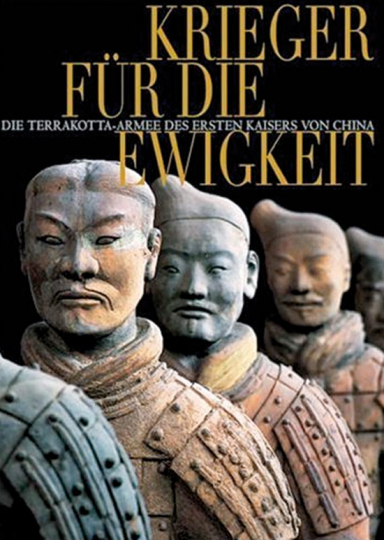 Krieger für die Ewigkeit. Die Terrakotta-Armee des ersten Kaisers von China.
