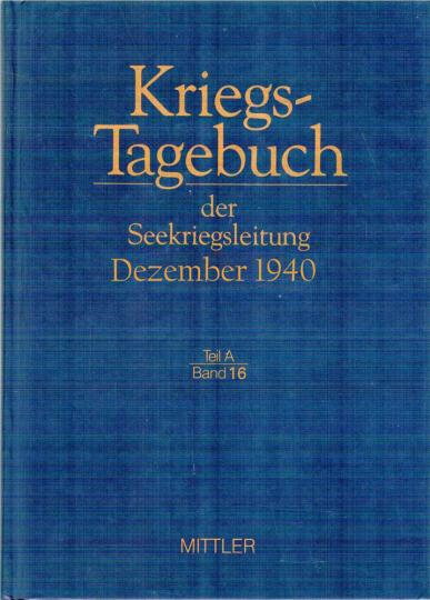 Kriegstagebuch der Seekriegsleitung Seekriegsleitung 1939-45 Dezember 1940 Bd. 16