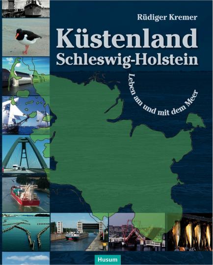 Küstenland Schleswig-Holstein. Leben am und mit dem Meer.