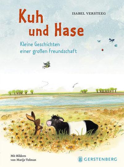 Kuh und Hase. Kleine Geschichten einer großen Freundschaft.
